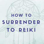 How to Surrender & Trust Reiki Energy Healing