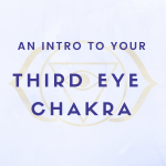 A guide to the third eye chakra