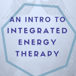 What is Integrated Energy Therapy? A guide to healing with the angels