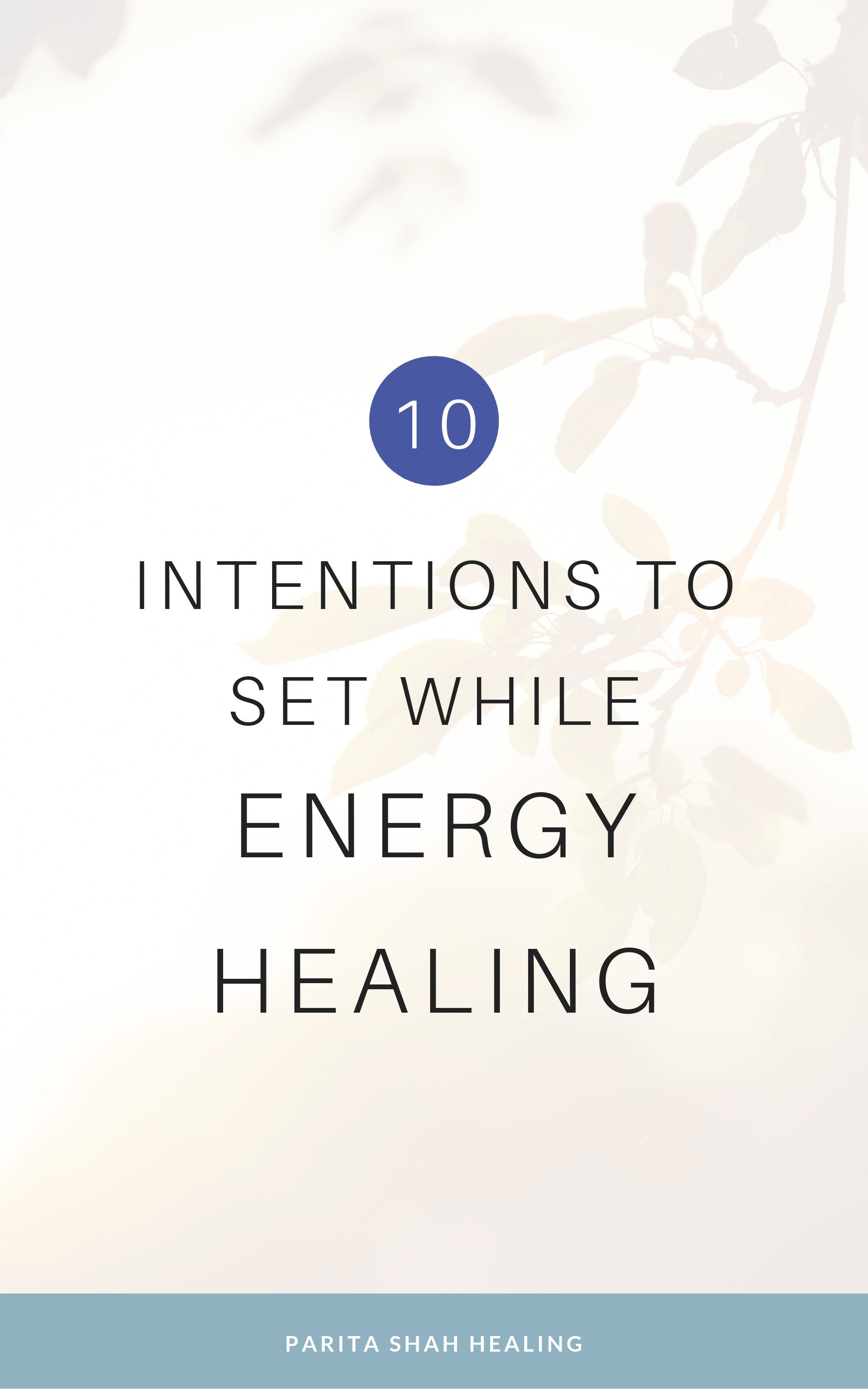 10 Intentions to Set while Energy Healing