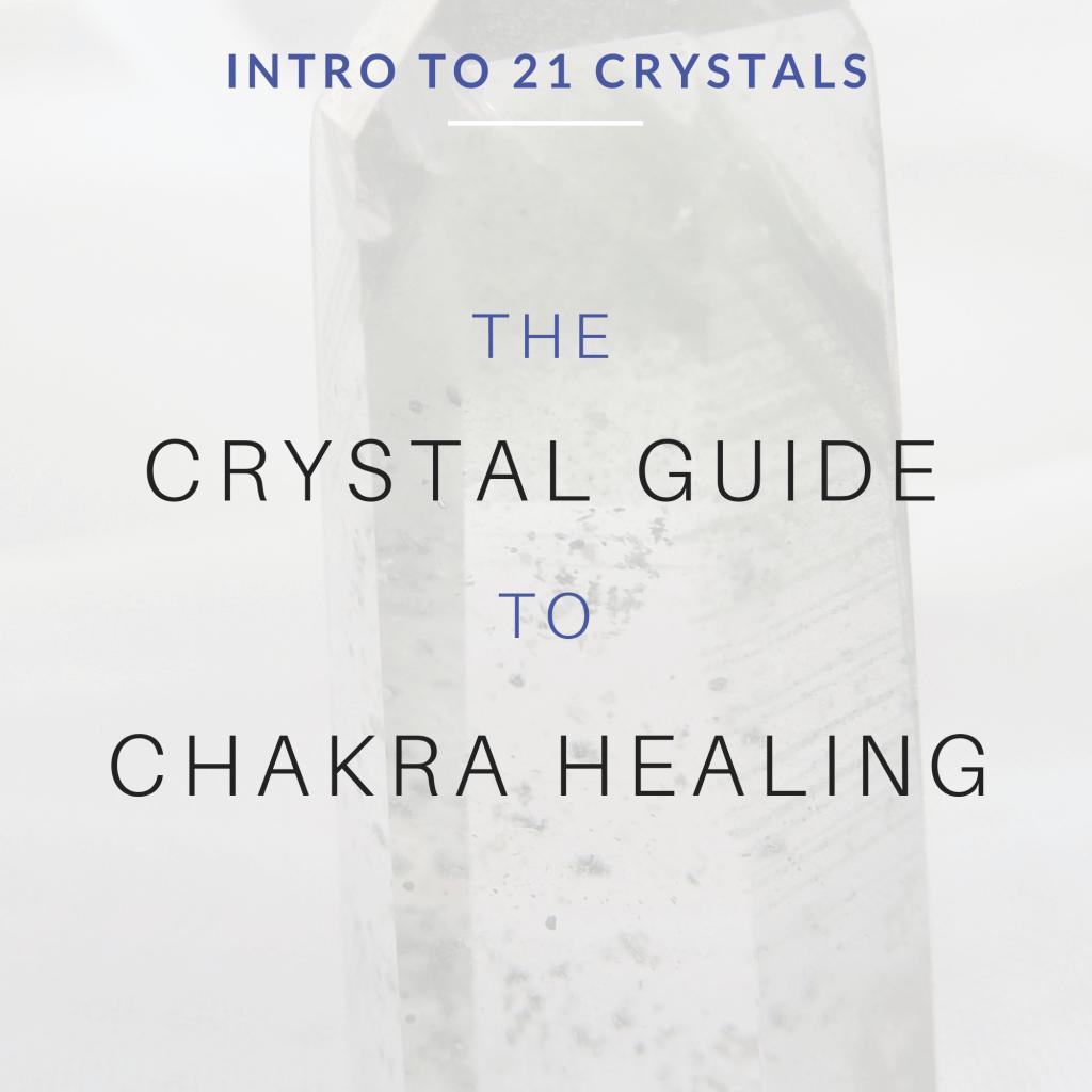 Crystals for Chakra Balancing - Crystal Therapy - Crystal Healing